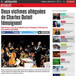 Deux victimes alléguées de Charles Dutoit témoignent