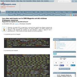 Les sites web basés sur le CMS Magento ont été victimes d'attaques massives, rapportent les experts en sécurité de Sucuri