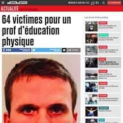 64 victimes pour un prof d'éducation physique