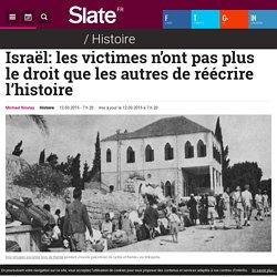 Israël: les victimes n'ont pas plus le droit que les autres de réécrire l'histoire