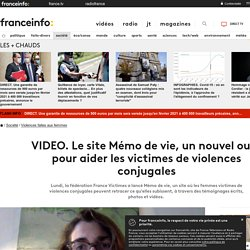 Le site Mémo de vie, un nouvel outil pour aider les victimes de violences conjugales...