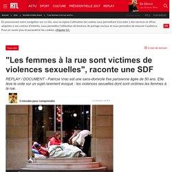 """""""Les femmes à la rue sont victimes de violences sexuelles"""", raconte une SDF"""