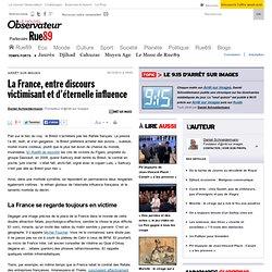 La France, entre discours victimisant et d'éternelle influence
