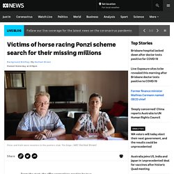 Victims of horse racing Ponzi scheme search for their missing millions
