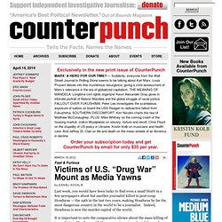 "Victims of U.S. ""Drug War"" Mount as Media Yawns"