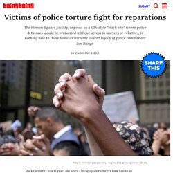 Victims of police torture fight for reparations