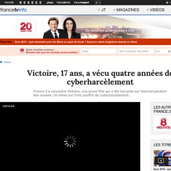 Victoire, 17 ans, a vécu quatre années de cyberharcèlement
