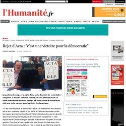 """Rejet d'Acta : """"c'est une victoire pour la démocratie"""""""