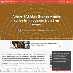 Affaire SABAM : Grande victoire contre le filtrage généralisé en Europe !