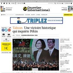 Taïwan . Une victoire historique qui inquiète Pékin