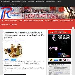 Victoire ! Hani Ramadan interdit à Nîmes: superbe communiqué du FN gardois.