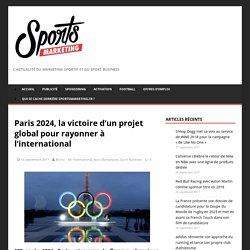 Paris 2024, la victoire d'un projet global pour rayonner à l'international