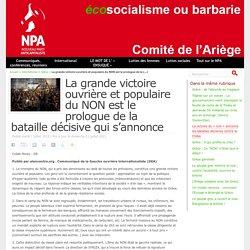 La grande victoire ouvrière et populaire du NON est le prologue de la bataille décisive qui s'annonce - NPA - Comité de l'Ariège