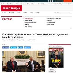 États-Unis : après la victoire de Trump, l'Afrique partagée entre incrédulité et espoir
