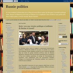 Russie politics: Syrie: vers une victoire politique et militaire de Bachar el-Assad?