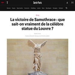 La victoire de Samothrace : que sait-on vraiment de la célèbre statue du Louvre ? - Sortir