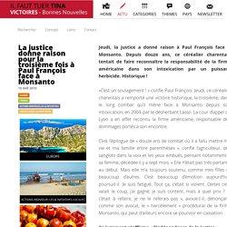 VICTOIRES - Bonnes nouvelles la justice donne raison pour la troisième fois à Paul François face à Monsanto ACTU