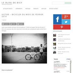 Victor - Bicycler du mois de février 2014 - Le blog de Bicy