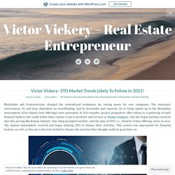 Victor Vickery- STO Market Trends Likely To Follow In 2021!