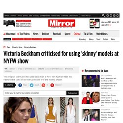 Victoria Beckham criticised for using 'skinny' models at NYFW show