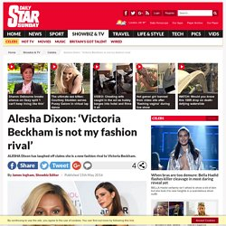 Alesha Dixon: 'Victoria Beckham is not my fashion rival'