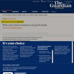 Why one in four women is on psych meds | Victoria Bekiempis | Comment is free