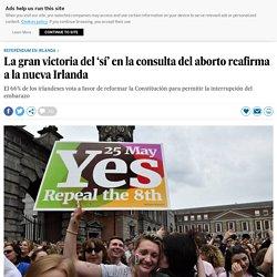 La gran victoria del 'sí' en la consulta del aborto reafirma a la nueva Irlanda