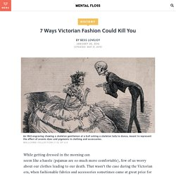 7 Ways Victorian Fashion Could Kill You