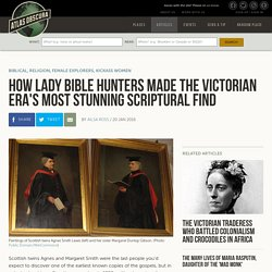 How Lady Bible Hunters Made the Victorian Era's Most Stunning Scriptural Find