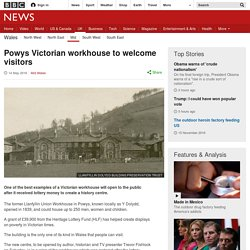 Powys Victorian workhouse to welcome visitors