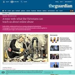 A toxic web: what the Victorians can teach us about online abuse