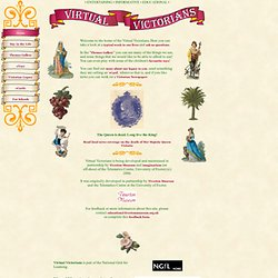 Virtual Victorians contains Victorian artefacts, objects, news, photographs, presented in an innovative, exciting way for schools, parents and those interested in the Victorian era