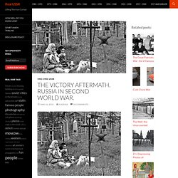 The Victory Aftermath. Russia in Second World War.