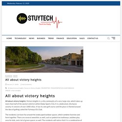 All about victory heights - Stuytech - Business