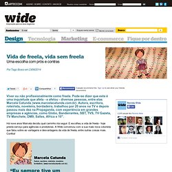 Vida de freela, vida sem freela - design - Revista Wide