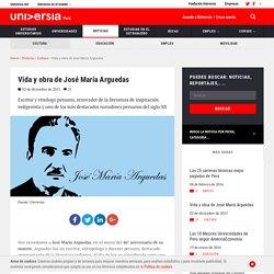 Vida y obra de José María Arguedas