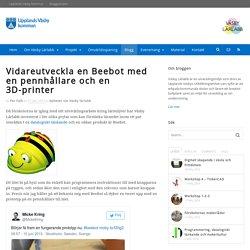 Vidareutveckla en Beebot med en pennhållare och en 3D-printer - Väsby Lärlabb