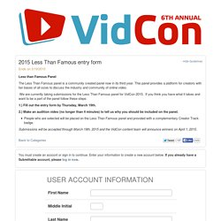 VidCon Submission Manager - 2015 Less Than Famous entry form