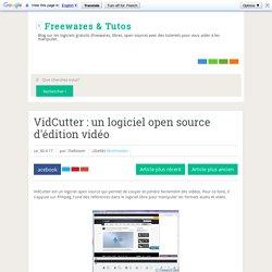 un logiciel open source d'édition vidéo ~ Freewares & Tutos