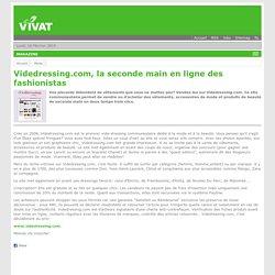 Videdressing.com, la seconde main en ligne des fashionistas - Vivat.be