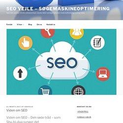 Viden om SEO - Seo Vejle - søgemaskineoptimering