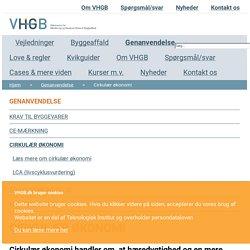 Cirkulær økonomi - Videncenter for Håndtering og Genanvendelse af Byggeaffald - VHGB