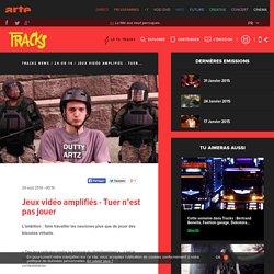 Jeux vidéo amplifiés - Tuer n'est pas jouer