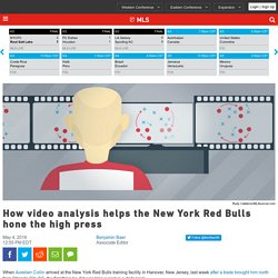 How video analysis helps the New York Red Bulls hone the high press