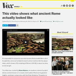 This video shows what Ancient Rome actually looked like