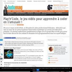 Play'n'Code, le jeu vidéo pour apprendre à coder en s'amusant !