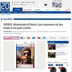 VIDEO. Attentats à Paris: Les rumeurs et les hoax à ne pas croire