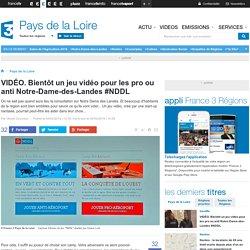 VIDÉO. Bientôt un jeu vidéo pour les pro ou anti Notre-Dame-des-Landes #NDDL - France 3 Pays de la Loire