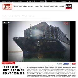 VIDEO-Bougainville - Le canal de Suez, à bord du géant des mers
