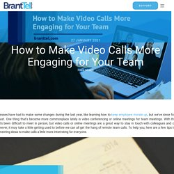 How to Make Video Calls More Engaging for Your Team